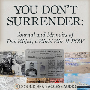 You Don't Surrender: Journal and Memoirs of Don Waful, a World War II POW - WAFUL Cover art square FINAL 4.21.20 300x300